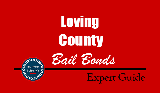 Loving County, Texas Bail Bonds – Find Bondsman in Loving County, TX– How Bail Works, Bail Costs