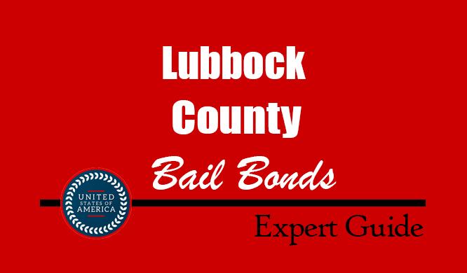 Lubbock County, Texas Bail Bonds – Find Bondsman in Lubbock County, TX– How Bail Works, Bail Costs