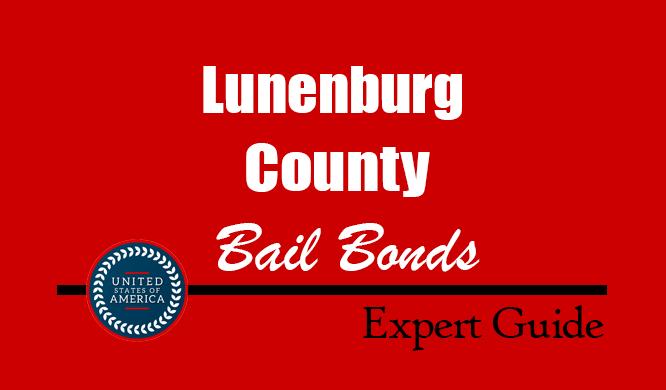 Lunenburg County, Virginia Bail Bonds – Find Bondsman in Lunenburg County, VA– How Bail Works, Bail Costs