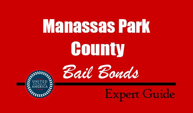Manassas Park County, Virginia Bail Bonds – Find Bondsman in Manassas Park County, VA– How Bail Works, Bail Costs
