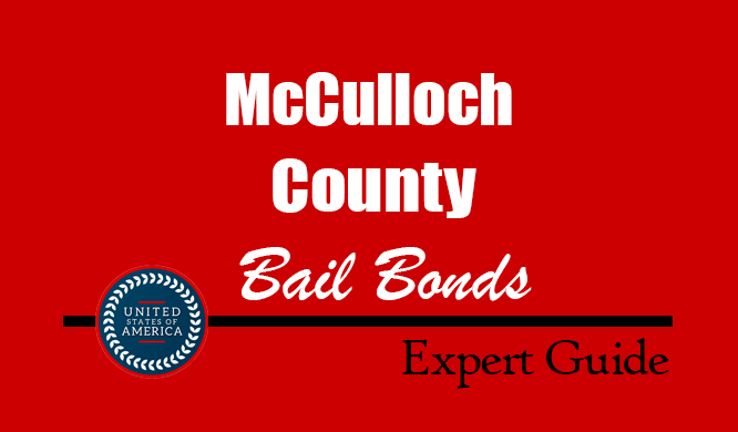 McCulloch County, Texas Bail Bonds – Find Bondsman in McCulloch County, TX– How Bail Works, Bail Costs