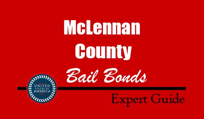McLennan County, Texas Bail Bonds – Find Bondsman in McLennan County, TX– How Bail Works, Bail Costs