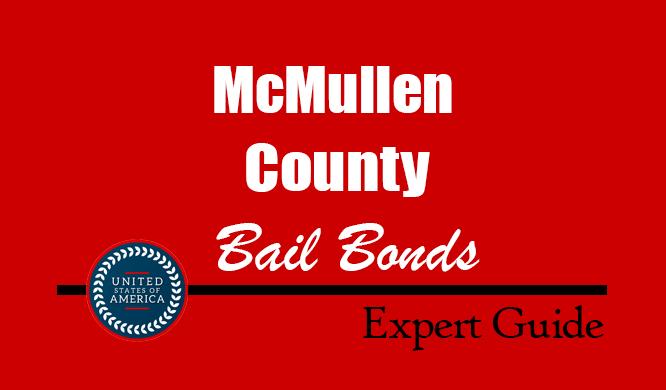 McMullen County, Texas Bail Bonds – Find Bondsman in McMullen County, TX– How Bail Works, Bail Costs
