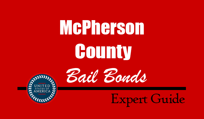 McPherson County, Kansas Bail Bonds – Find Bondsman in McPherson County, KS– How Bail Works, Bail Costs