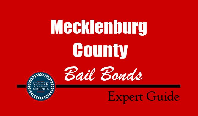 Mecklenburg County, North Carolina Bail Bonds – Find Bondsman in Mecklenburg County, NC– How Bail Works, Bail Costs