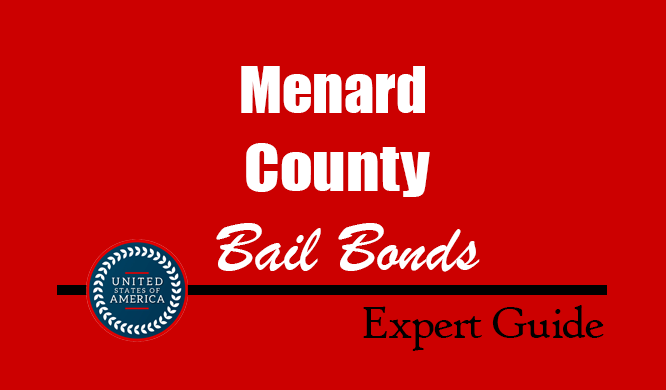 Menard County, Texas Bail Bonds – Find Bondsman in Menard County, TX– How Bail Works, Bail Costs