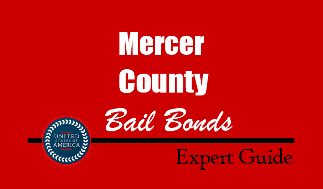 Mercer County, New Jersey Bail Bonds – Find Bondsman in Mercer County, NJ– How Bail Works, Bail Costs
