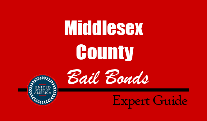 Middlesex County, New Jersey Bail Bonds – Find Bondsman in Middlesex County, NJ– How Bail Works, Bail Costs
