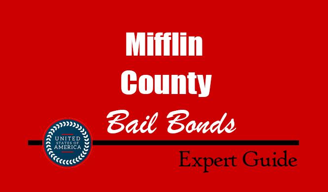 Mifflin County, Pennsylvania Bail Bonds – Find Bondsman in Mifflin County, PA– How Bail Works, Bail Costs