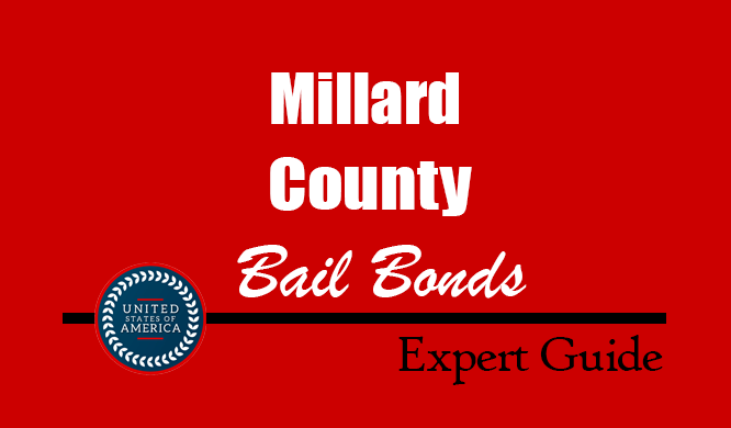 Millard County, Utah Bail Bonds – Find Bondsman in Millard County, UT– How Bail Works, Bail Costs