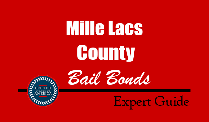 Mille Lacs County, Minnesota Bail Bonds – Find Bondsman in Mille Lacs County, MN– How Bail Works, Bail Costs