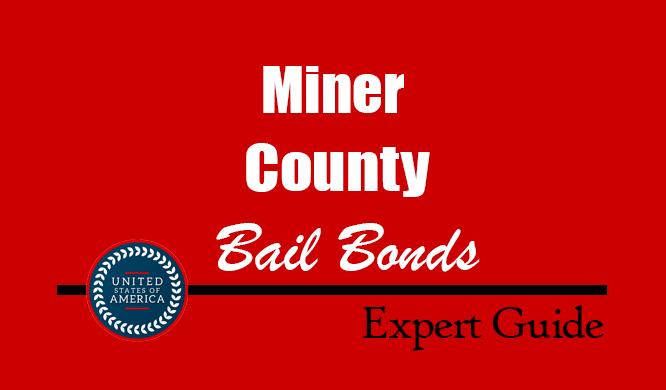 Miner County, South Dakota Bail Bonds – Find Bondsman in Miner County, SD– How Bail Works, Bail Costs