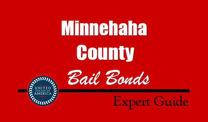 Minnehaha County, South Dakota Bail Bonds – Find Bondsman in Minnehaha County, SD– How Bail Works, Bail Costs