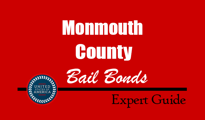 Monmouth County, New Jersey Bail Bonds – Find Bondsman in Monmouth County, NJ– How Bail Works, Bail Costs