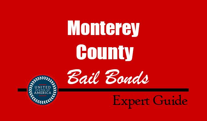 Monterey County, California Bail Bonds – Find Bondsman in Monterey County, CA– How Bail Works, Bail Costs