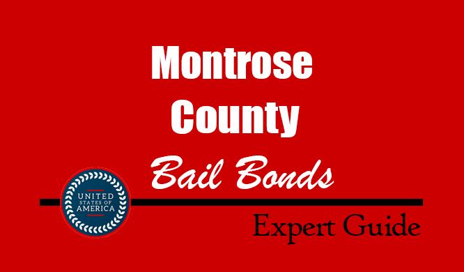 Montrose County, Colorado Bail Bonds – Find Bondsman in Montrose County, CO– How Bail Works, Bail Costs