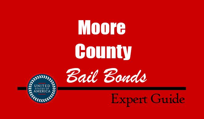 Moore County, North Carolina Bail Bonds – Find Bondsman in Moore County, NC– How Bail Works, Bail Costs