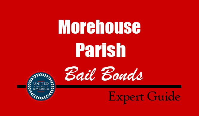 Morehouse Parish, Louisiana Bail Bonds – Find Bondsman in Morehouse Parish, LA– How Bail Works, Bail Costs