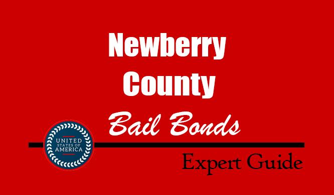 Newberry County, South Carolina Bail Bonds – Find Bondsman in Newberry County, SC– How Bail Works, Bail Costs