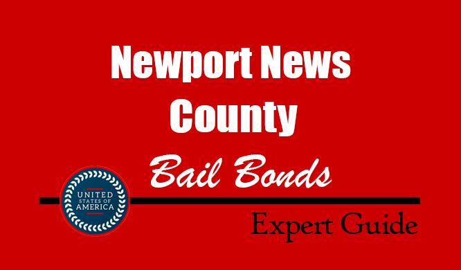 Newport News County, Virginia Bail Bonds – Find Bondsman in Newport News County, VA– How Bail Works, Bail Costs