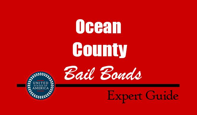 Ocean County, New Jersey Bail Bonds – Find Bondsman in Ocean County, NJ– How Bail Works, Bail Costs