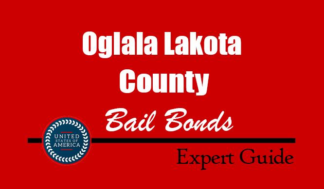 Oglala Lakota County, South Dakota Bail Bonds – Find Bondsman in Oglala Lakota County, SD– How Bail Works, Bail Costs