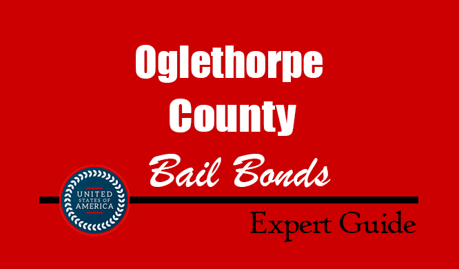 Oglethorpe County, Georgia Bail Bonds – Find Bondsman in Oglethorpe County, GA– How Bail Works, Bail Costs