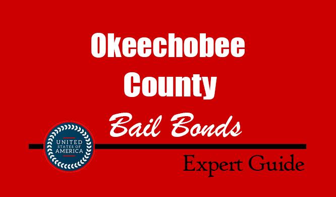 Okeechobee County, Florida Bail Bonds – Find Bondsman in Okeechobee County, FL– How Bail Works, Bail Costs