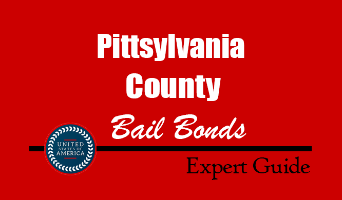 Pittsylvania County, Virginia Bail Bonds – Find Bondsman in Pittsylvania County, VA– How Bail Works, Bail Costs
