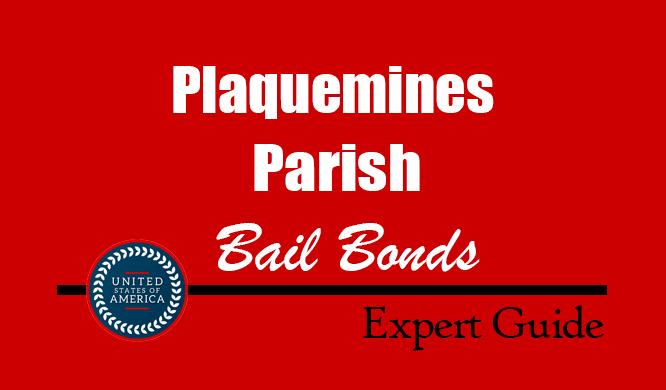 Plaquemines Parish, Louisiana Bail Bonds – Find Bondsman in Plaquemines Parish, LA– How Bail Works, Bail Costs