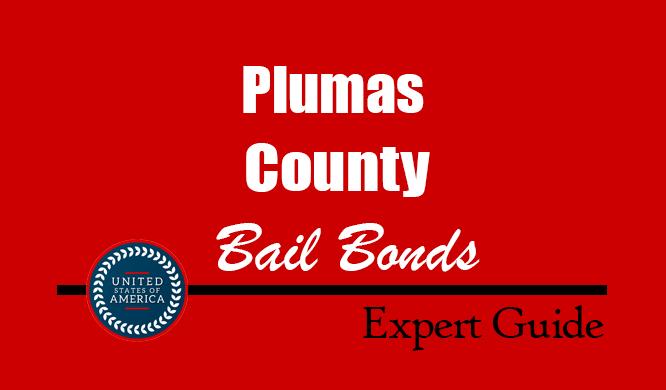 Plumas County, California Bail Bonds – Find Bondsman in Plumas County, CA– How Bail Works, Bail Costs