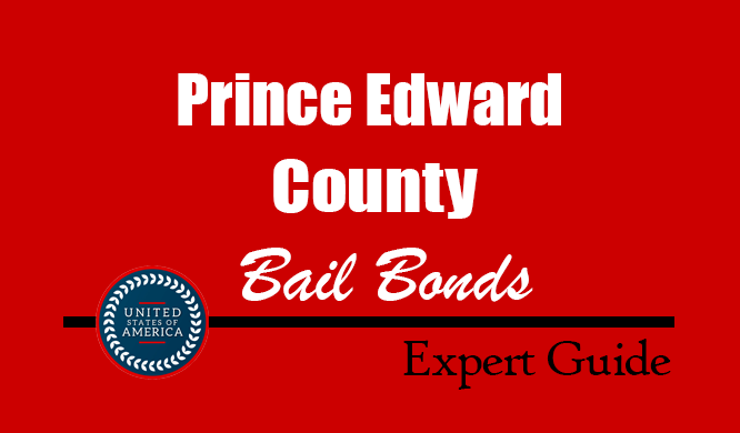 Prince Edward County, Virginia Bail Bonds – Find Bondsman in Prince Edward County, VA– How Bail Works, Bail Costs