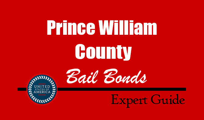 Prince William County, Virginia Bail Bonds – Find Bondsman in Prince William County, VA– How Bail Works, Bail Costs