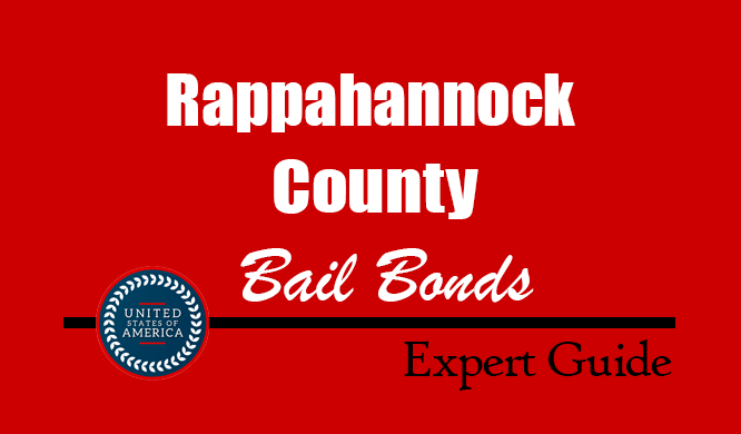 Rappahannock County, Virginia Bail Bonds – Find Bondsman in Rappahannock County, VA– How Bail Works, Bail Costs