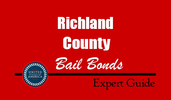Richland County, South Carolina Bail Bonds – Find Bondsman in Richland County, SC– How Bail Works, Bail Costs