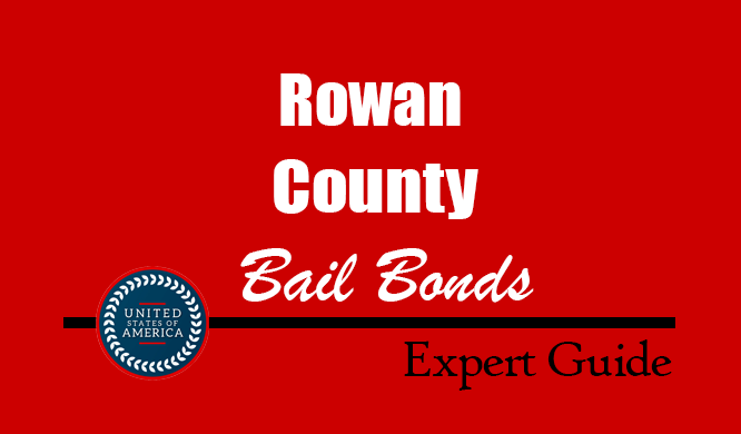 Rowan County, North Carolina Bail Bonds – Find Bondsman in Rowan County, NC– How Bail Works, Bail Costs