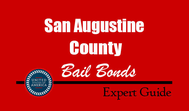 San Augustine County, Texas Bail Bonds – Find Bondsman in San Augustine County, TX– How Bail Works, Bail Costs
