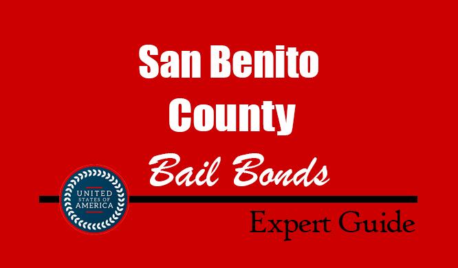 San Benito County, California Bail Bonds – Find Bondsman in San Benito County, CA– How Bail Works, Bail Costs