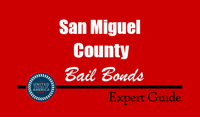 San Miguel County, New Mexico Bail Bonds – Find Bondsman in San Miguel County, NM– How Bail Works, Bail Costs