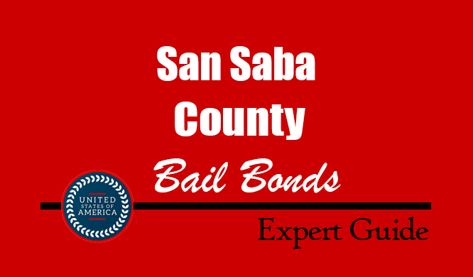 San Saba County, Texas Bail Bonds – Find Bondsman in San Saba County, TX– How Bail Works, Bail Costs