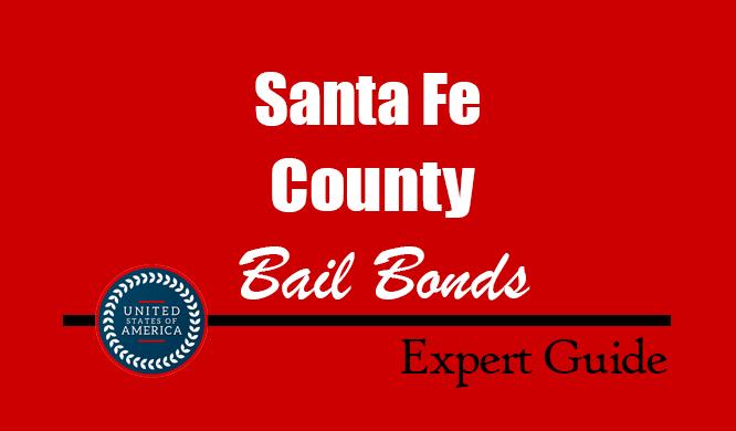 Santa Fe County, New Mexico Bail Bonds – Find Bondsman in Santa Fe County, NM– How Bail Works, Bail Costs