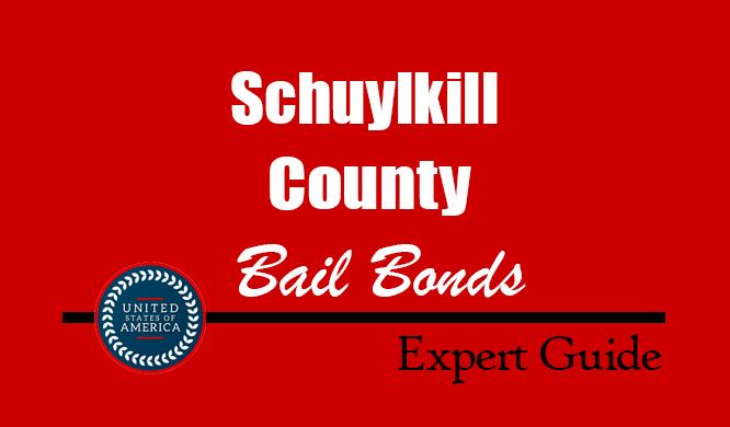Schuylkill County, Pennsylvania Bail Bonds – Find Bondsman in Schuylkill County, PA– How Bail Works, Bail Costs