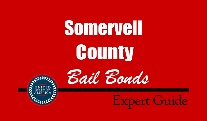 Somervell County, Texas Bail Bonds – Find Bondsman in Somervell County, TX– How Bail Works, Bail Costs