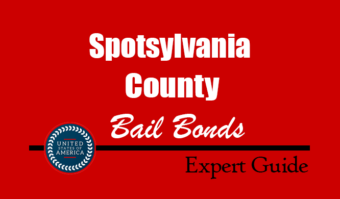 Spotsylvania County, Virginia Bail Bonds – Find Bondsman in Spotsylvania County, VA– How Bail Works, Bail Costs