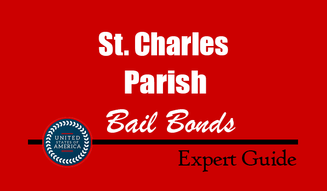 St. Charles Parish, Louisiana Bail Bonds – Find Bondsman in St. Charles Parish, LA– How Bail Works, Bail Costs