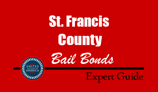 St. Francis County, Arkansas Bail Bonds – Find Bondsman in St. Francis County, AR– How Bail Works, Bail Costs
