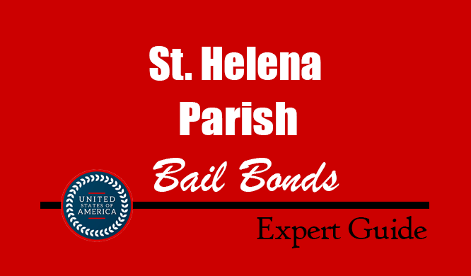 St. Helena Parish, Louisiana Bail Bonds – Find Bondsman in St. Helena Parish, LA– How Bail Works, Bail Costs