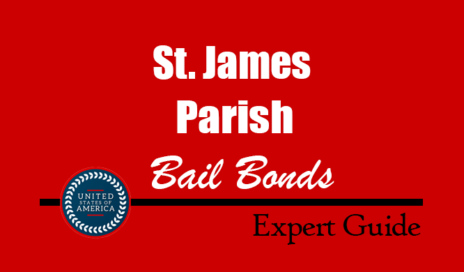 St. James Parish, Louisiana Bail Bonds – Find Bondsman in St. James Parish, LA– How Bail Works, Bail Costs