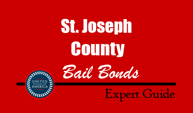 St. Joseph County, Indiana Bail Bonds – Find Bondsman in St. Joseph County, IN– How Bail Works, Bail Costs