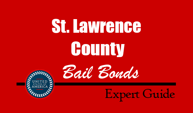 St. Lawrence County, New York Bail Bonds – Find Bondsman in St. Lawrence County, NY– How Bail Works, Bail Costs